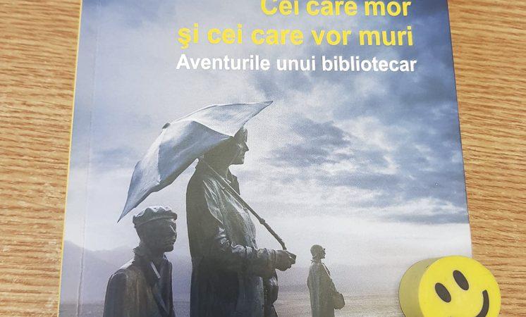 """""""Cei care mor şi cei care vor muri: Aventurile unui bibliotecar"""""""