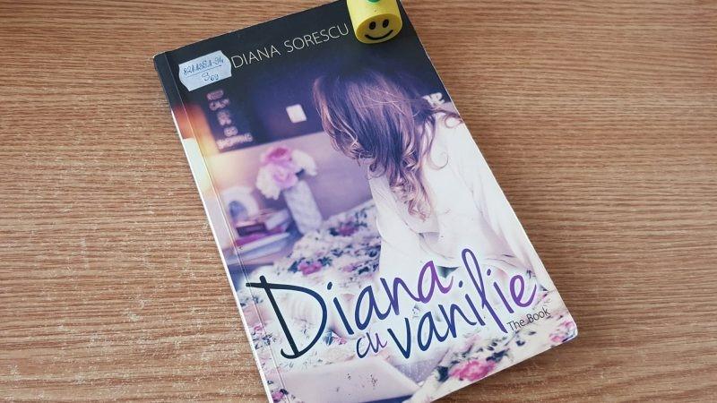 """""""Diana cu vanilie"""" de Diana Sorescu"""