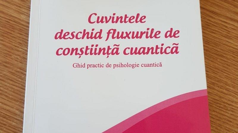 """""""Cuvintele deschid fluxurile de conștiință cuantică"""" de Niculina Gheorghiță"""