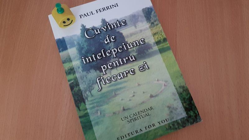 """""""Cuvinte de înțelepciune pentru fiecare zi"""" de Paul Ferrini"""