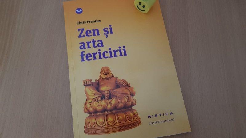 """""""Zen și arta fericirii"""" de Chris Prentis"""