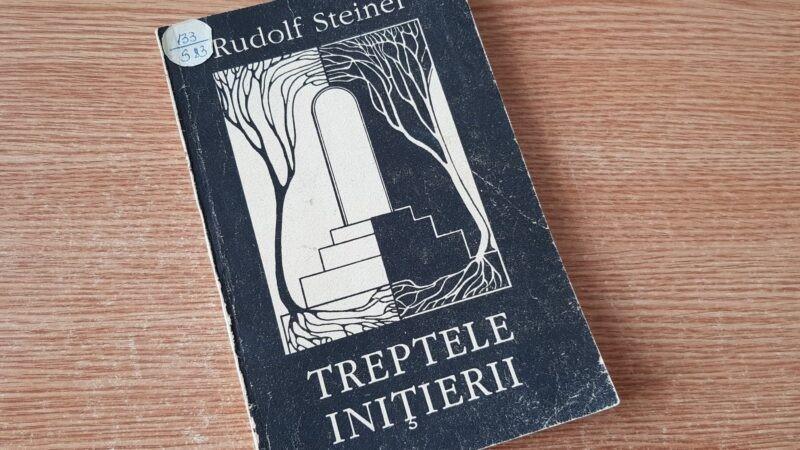 """""""Treptele inițierii"""" de Rudolf Steiner"""