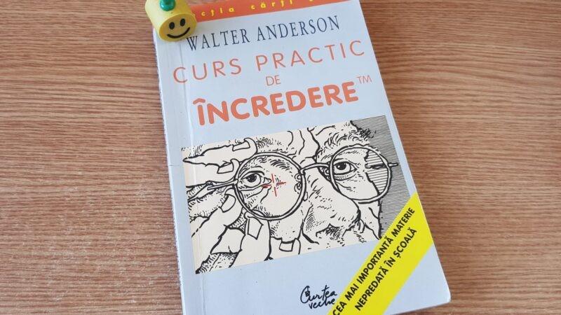 """Curs practic de încredere"" de Walter Andreson"